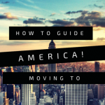 How To Guide On Moving To and Living In America