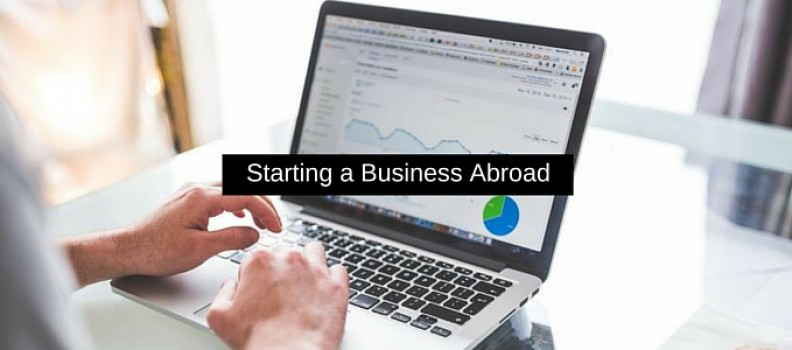 How to Start a Business Abroad